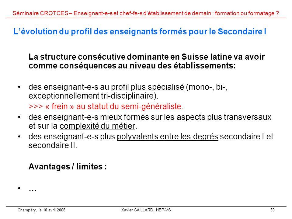 Séminaire CROTCES – Enseignant-e-s et chef-fe-s détablissement de demain : formation ou formatage ? Champéry, le 10 avril 2008Xavier GAILLARD, HEP-VS3