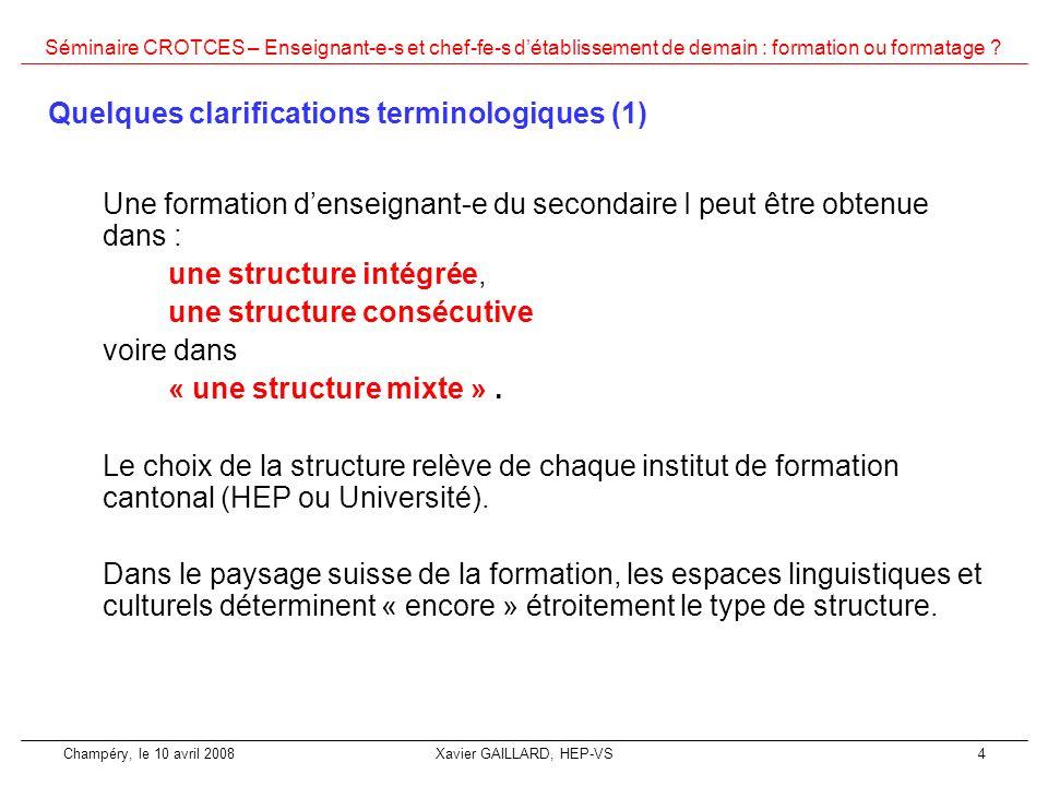Séminaire CROTCES – Enseignant-e-s et chef-fe-s détablissement de demain : formation ou formatage ? Champéry, le 10 avril 2008Xavier GAILLARD, HEP-VS4