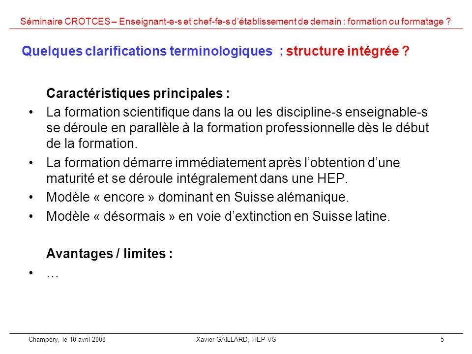 Séminaire CROTCES – Enseignant-e-s et chef-fe-s détablissement de demain : formation ou formatage ? Champéry, le 10 avril 2008Xavier GAILLARD, HEP-VS5
