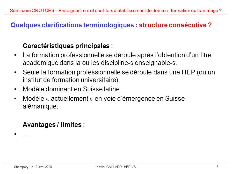 Séminaire CROTCES – Enseignant-e-s et chef-fe-s détablissement de demain : formation ou formatage ? Champéry, le 10 avril 2008Xavier GAILLARD, HEP-VS6