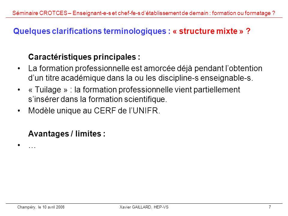 Séminaire CROTCES – Enseignant-e-s et chef-fe-s détablissement de demain : formation ou formatage ? Champéry, le 10 avril 2008Xavier GAILLARD, HEP-VS7