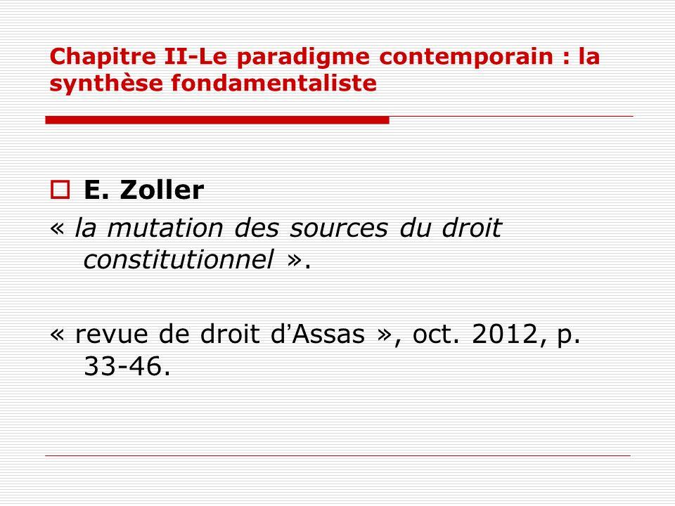 Chapitre II-Le paradigme contemporain : la synthèse fondamentaliste E. Zoller « la mutation des sources du droit constitutionnel ». « revue de droit d