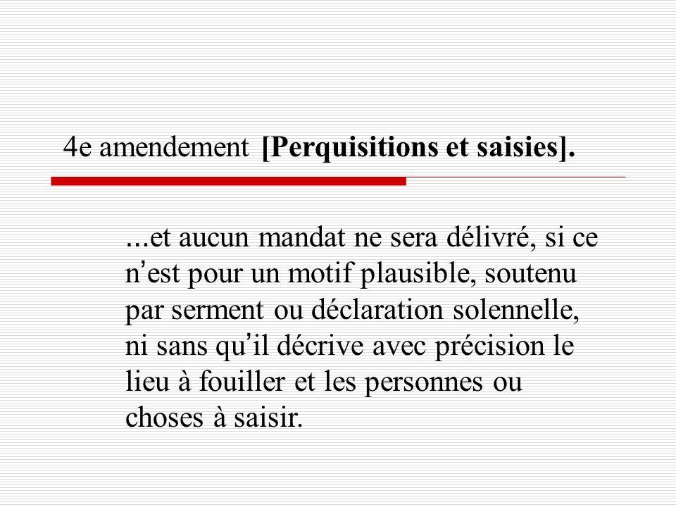 … et aucun mandat ne sera délivré, si ce n est pour un motif plausible, soutenu par serment ou déclaration solennelle, ni sans qu il décrive avec préc
