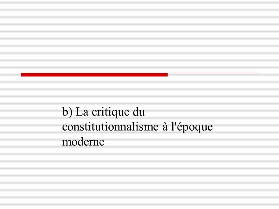 b) La critique du constitutionnalisme à l'époque moderne