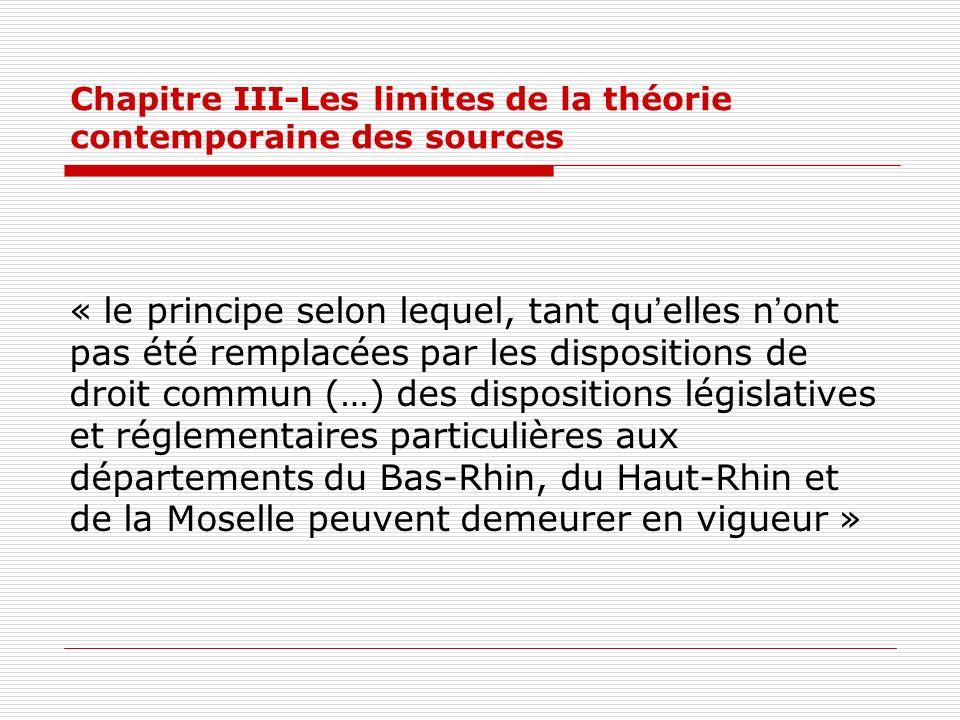 Chapitre III-Les limites de la théorie contemporaine des sources « le principe selon lequel, tant quelles nont pas été remplacées par les dispositions