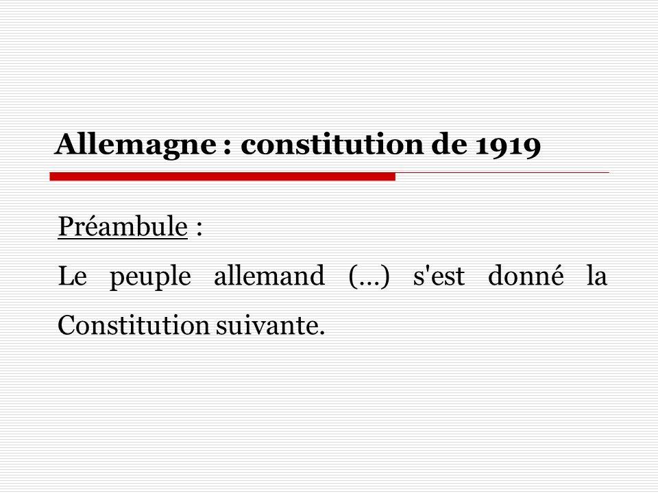 Préambule : Le peuple allemand (…) s'est donné la Constitution suivante. Allemagne : constitution de 1919