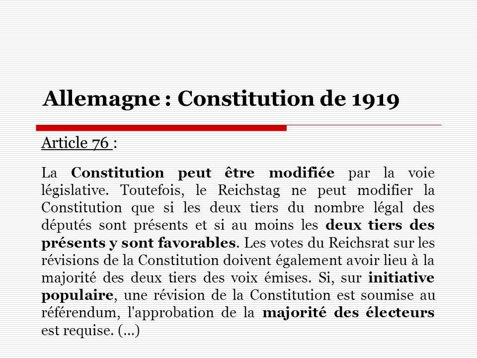 Article 76 : La Constitution peut être modifiée par la voie législative. Toutefois, le Reichstag ne peut modifier la Constitution que si les deux tier