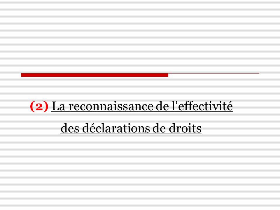 (2) La reconnaissance de leffectivité des déclarations de droits