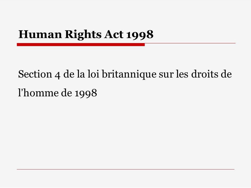 Human Rights Act 1998 Section 4 de la loi britannique sur les droits de lhomme de 1998