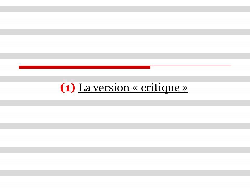 (1) La version « critique »