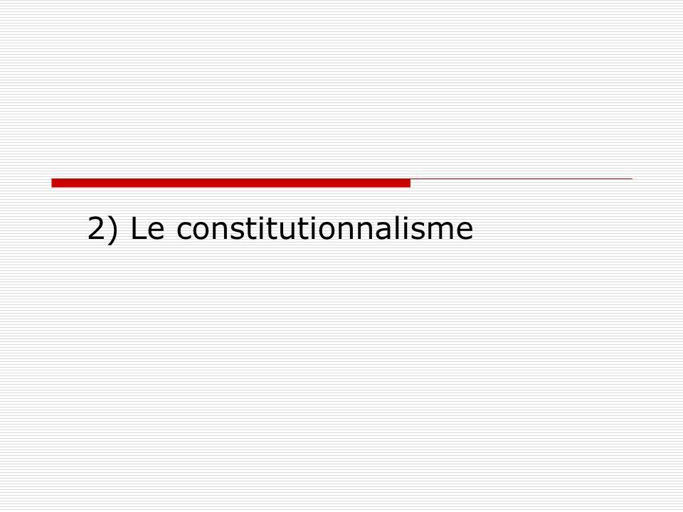 2) Le constitutionnalisme