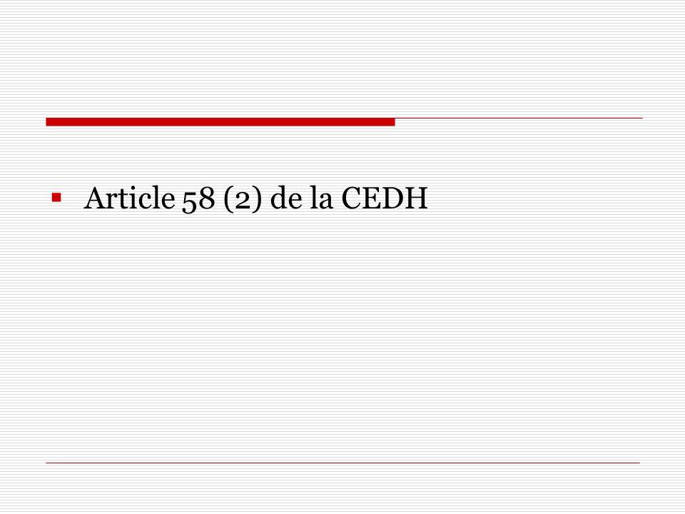 Article 58 (2) de la CEDH
