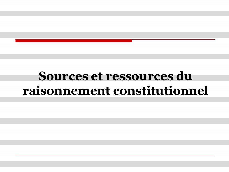 Sources et ressources du raisonnement constitutionnel