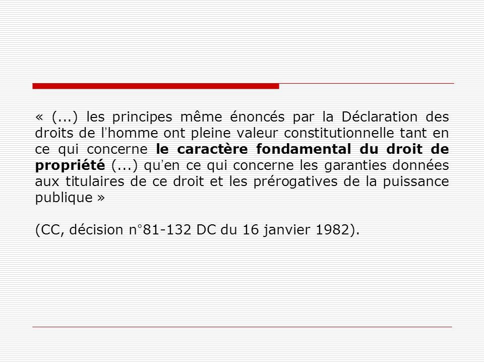 « (...) les principes même énoncés par la Déclaration des droits de lhomme ont pleine valeur constitutionnelle tant en ce qui concerne le caractère fo