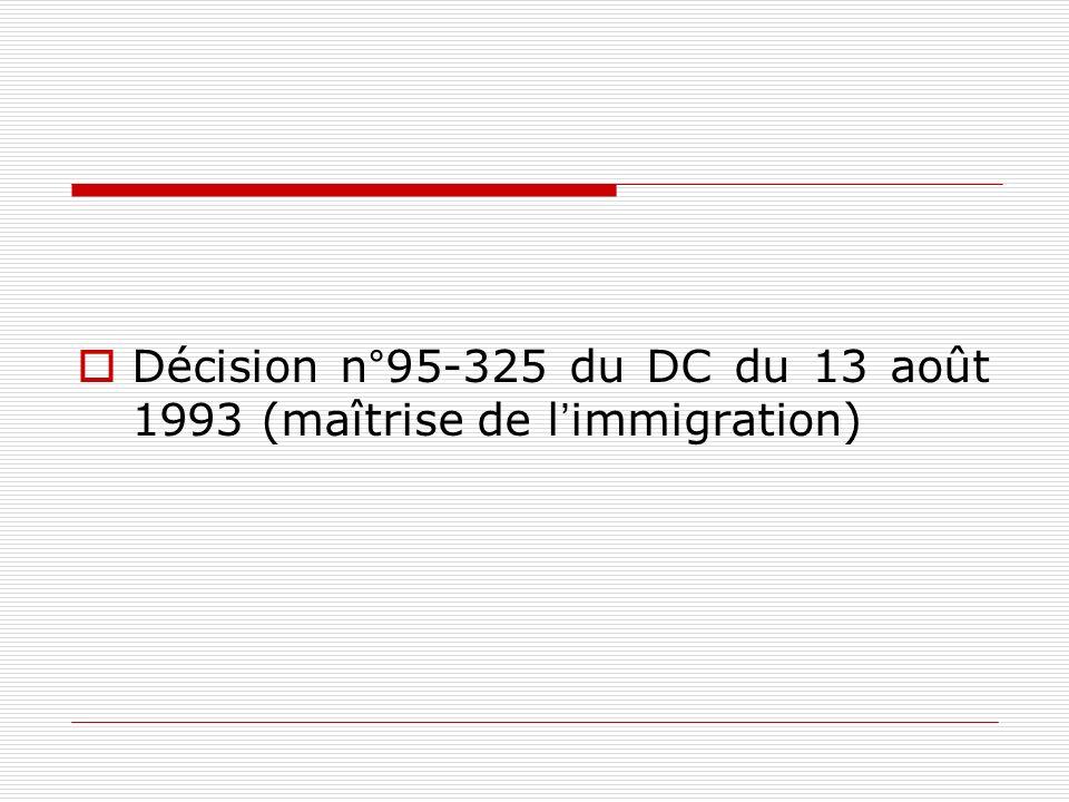 Décision n°95-325 du DC du 13 août 1993 (maîtrise de limmigration)