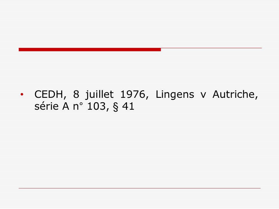 CEDH, 8 juillet 1976, Lingens v Autriche, série A n° 103, § 41