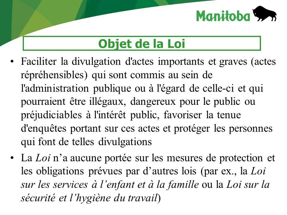 2 Objet de la Loi Faciliter la divulgation d'actes importants et graves (actes répréhensibles) qui sont commis au sein de l'administration publique ou