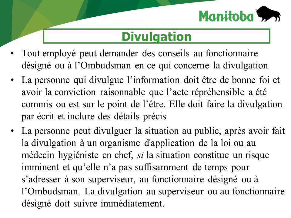 6 Divulgation Tout employé peut demander des conseils au fonctionnaire désigné ou à lOmbudsman en ce qui concerne la divulgation La personne qui divul