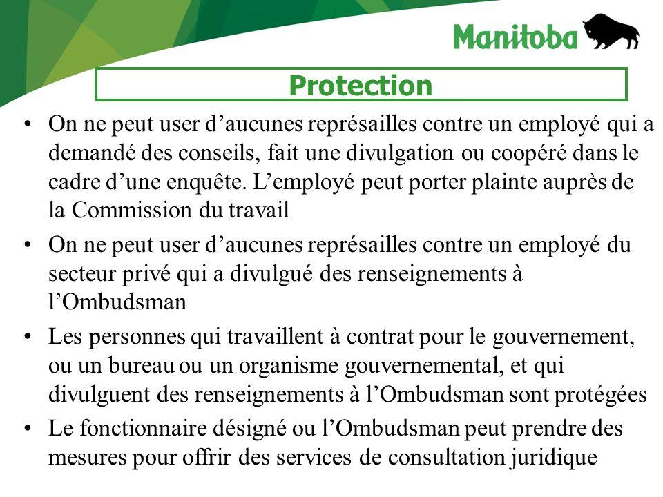8 Protection On ne peut user daucunes représailles contre un employé qui a demandé des conseils, fait une divulgation ou coopéré dans le cadre dune en
