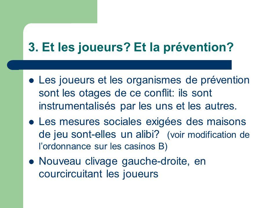 3. Et les joueurs. Et la prévention.