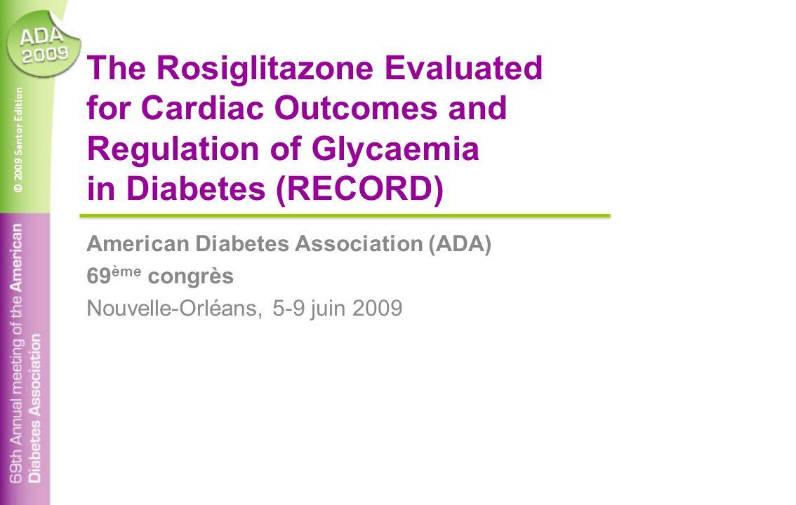 © 2009 Santor Edition Contexte de létude RECORD Chez les patients traités par un thiazolidinedione : Un excès de risque dinsuffisance cardiaque est clairement établi (Lago).