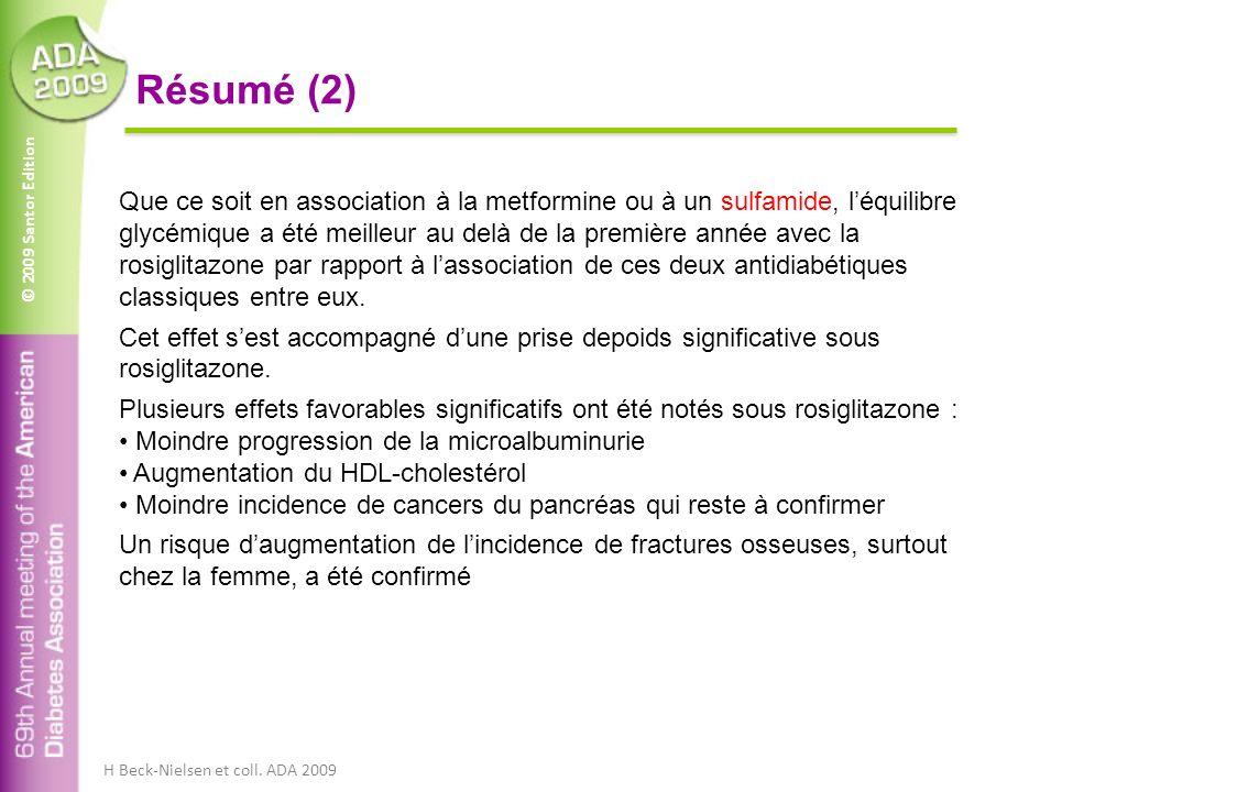© 2009 Santor Edition Que ce soit en association à la metformine ou à un sulfamide, léquilibre glycémique a été meilleur au delà de la première année