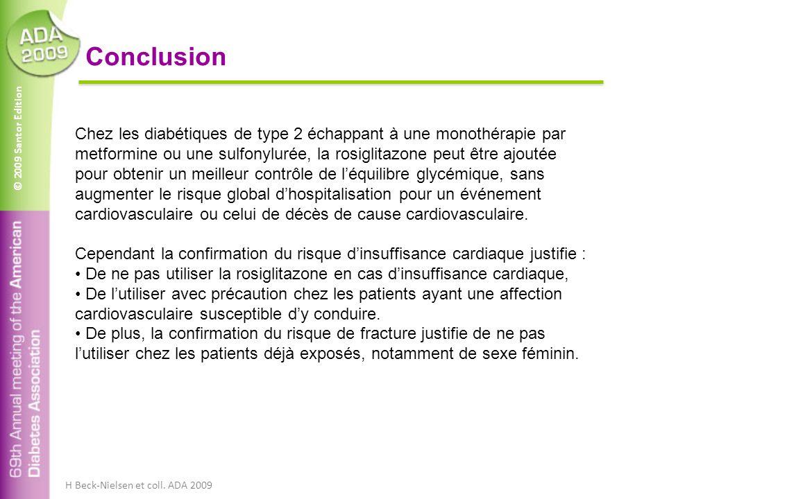 © 2009 Santor Edition Conclusion Chez les diabétiques de type 2 échappant à une monothérapie par metformine ou une sulfonylurée, la rosiglitazone peut