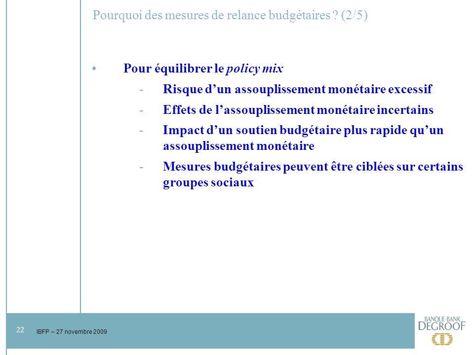 22 IBFP – 27 novembre 2009 Pourquoi des mesures de relance budgétaires .