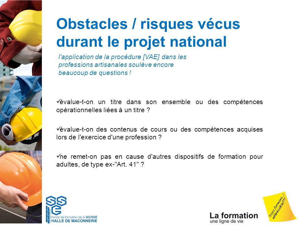 Obstacles / risques vécus durant le projet national évalue-t-on un titre dans son ensemble ou des compétences opérationnelles liées à un titre ? évalu