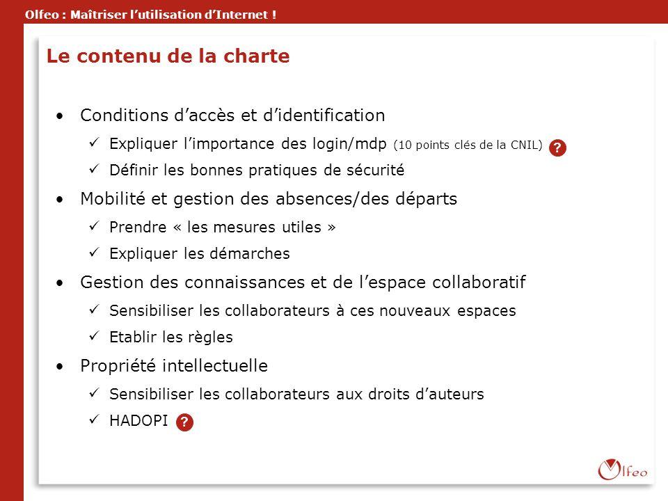 Olfeo : Maîtriser lutilisation dInternet ! Le contenu de la charte Conditions daccès et didentification Expliquer limportance des login/mdp (10 points