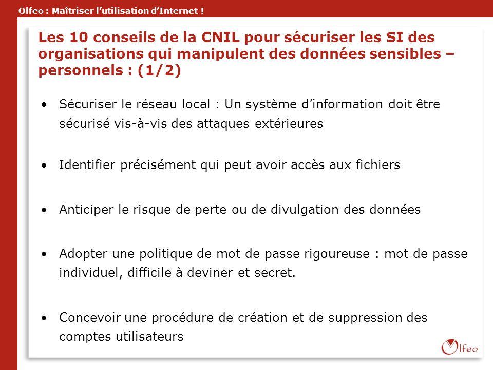 Olfeo : Maîtriser lutilisation dInternet ! Les 10 conseils de la CNIL pour sécuriser les SI des organisations qui manipulent des données sensibles – p