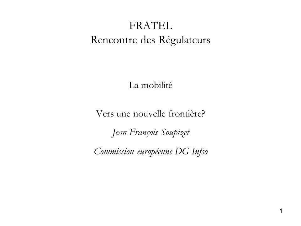 1 FRATEL Rencontre des Régulateurs La mobilité Vers une nouvelle frontière.