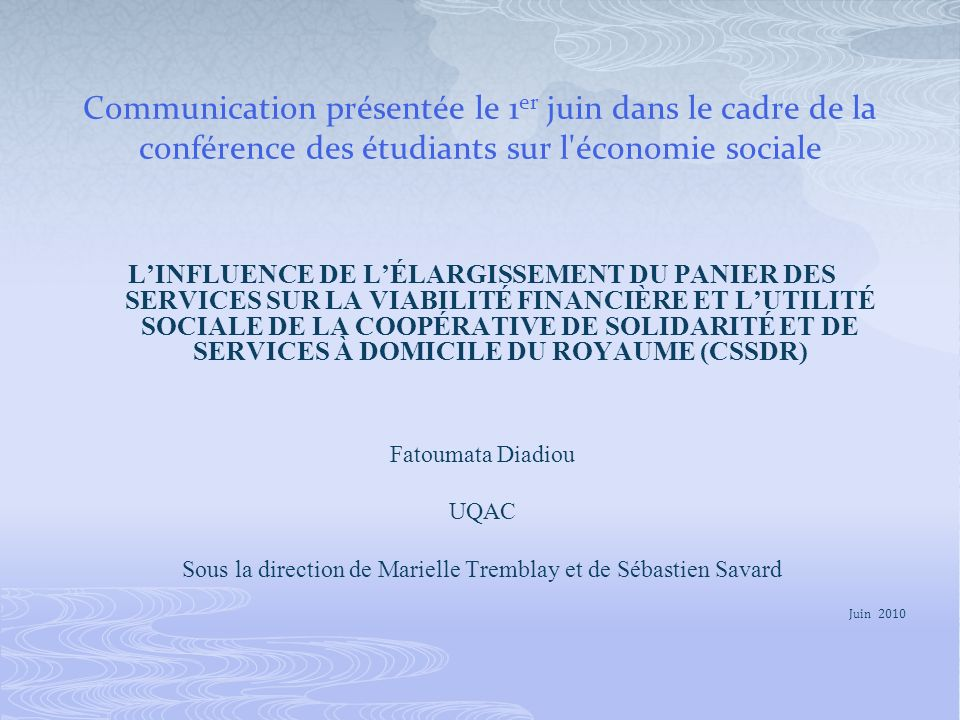 Communication présentée le 1 er juin dans le cadre de la conférence des étudiants sur l'économie sociale LINFLUENCE DE LÉLARGISSEMENT DU PANIER DES SE