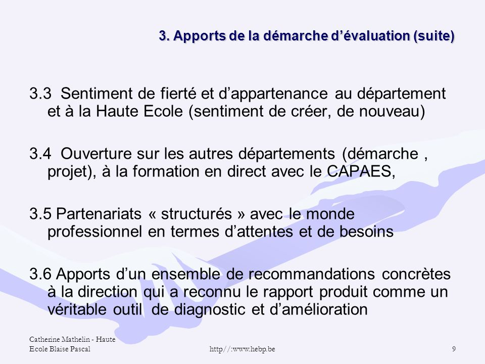 Catherine Mathelin - Haute Ecole Blaise Pascalhttp//:www.hebp.be9 3. Apports de la démarche dévaluation (suite) 3. Apports de la démarche dévaluation