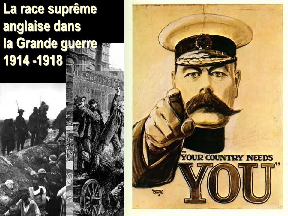 La race suprême anglaise dans la Grande guerre 1914 -1918
