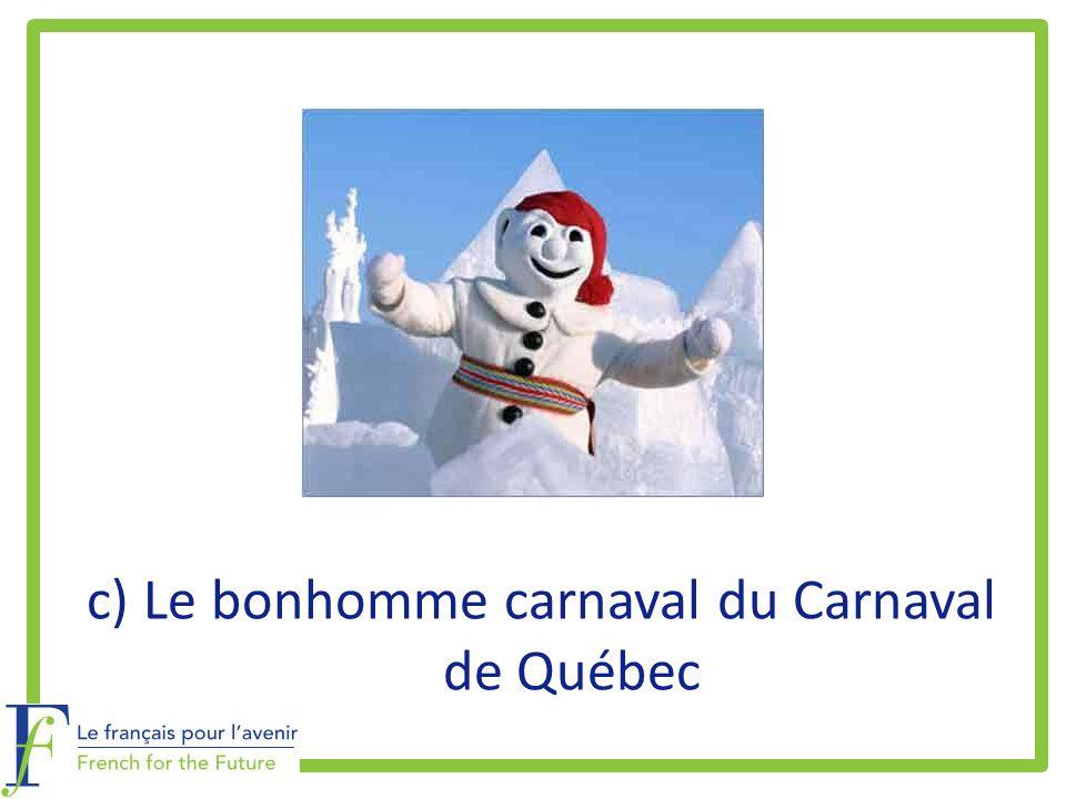 c) Le bonhomme carnaval du Carnaval de Québec