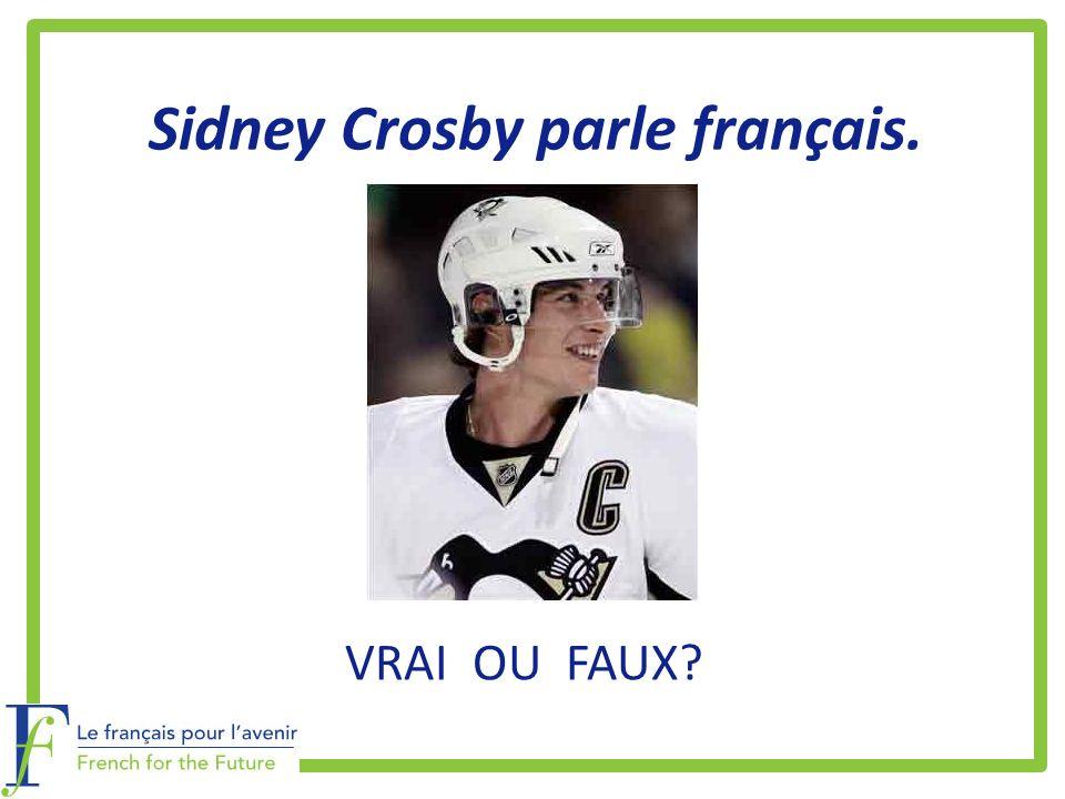 Sidney Crosby parle français. VRAI OU FAUX?