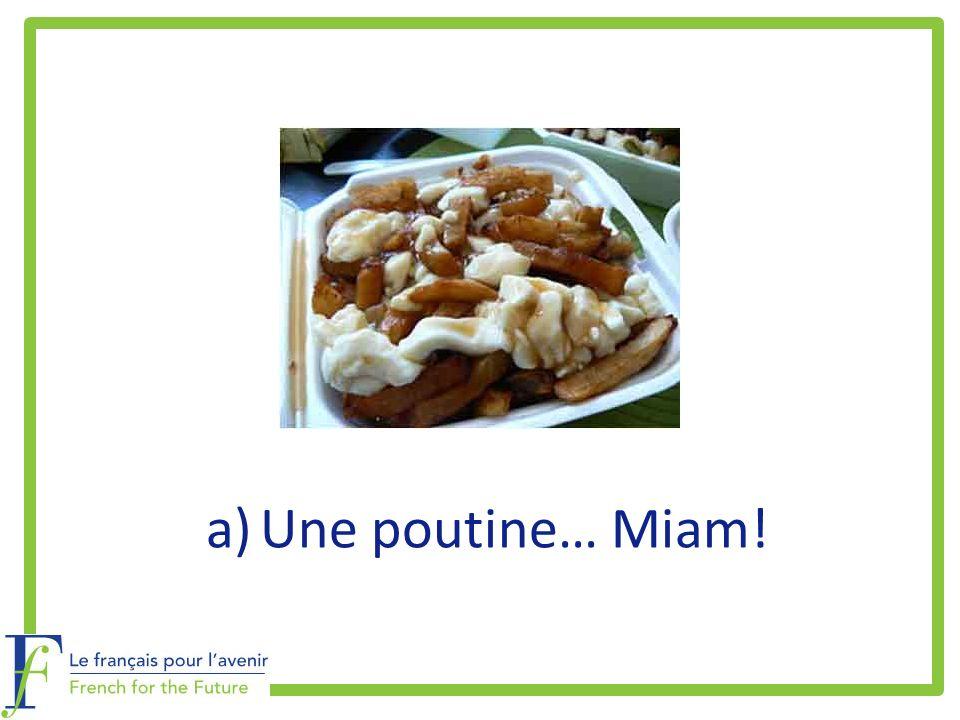 a)Une poutine… Miam!