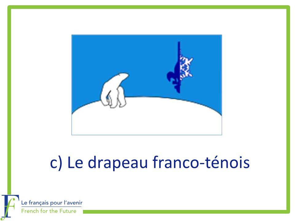 c) Le drapeau franco-ténois