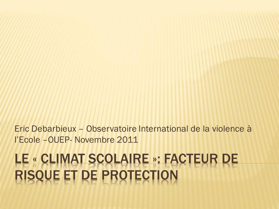 Eric Debarbieux – Observatoire International de la violence à lEcole –OUEP- Novembre 2011