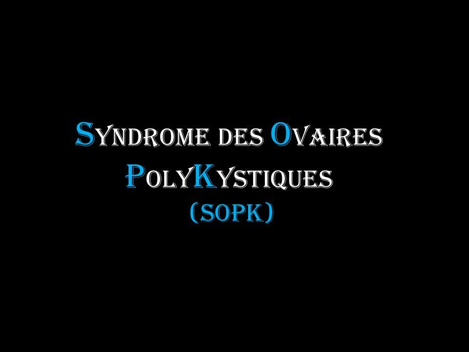 Syndrome des Ovaires PolyKystiques = dystrophie ovarienne = syndrome des ovaires micropolykystiques) Décrit initialement en 1935 par Stein et Leventhal.