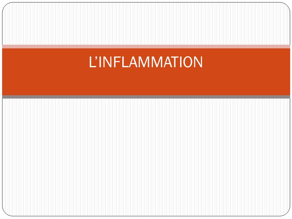 Les signes locaux de linflammation Exploration: 1.