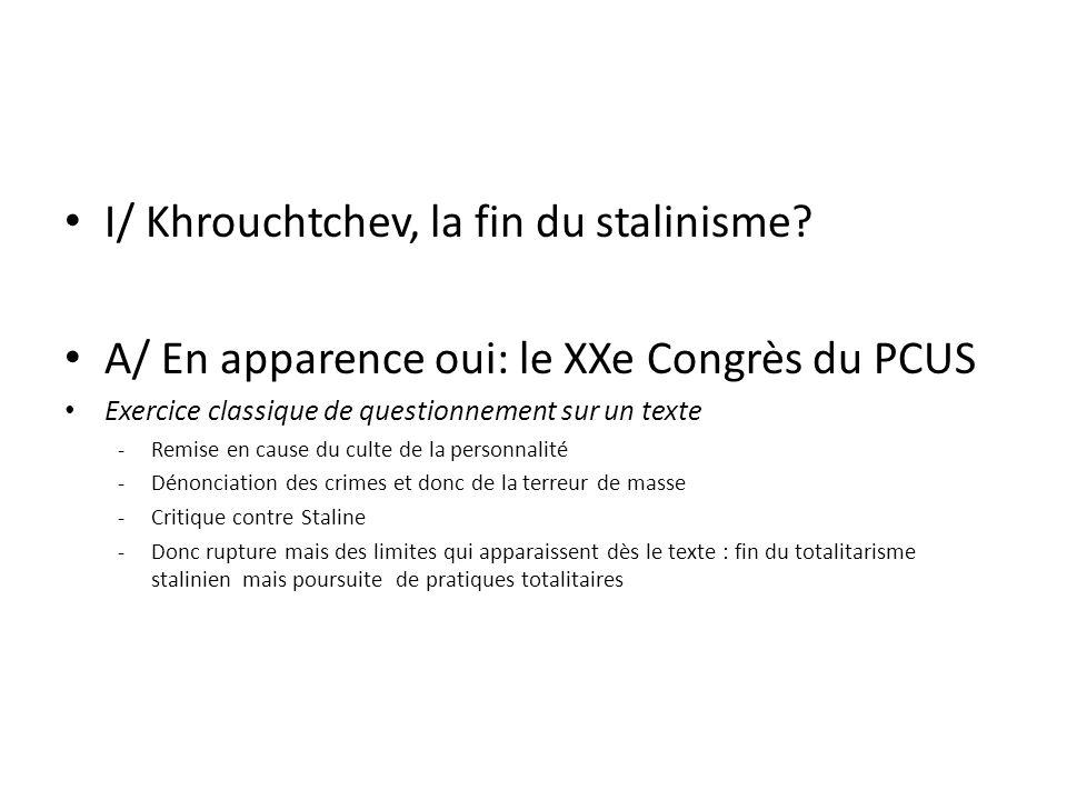 I/ Khrouchtchev, la fin du stalinisme? A/ En apparence oui: le XXe Congrès du PCUS Exercice classique de questionnement sur un texte -Remise en cause