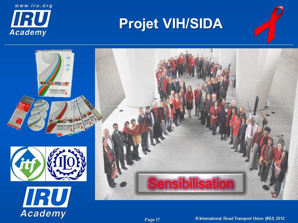 © International Road Transport Union (IRU) 2012 Projet VIH/SIDA Page 17