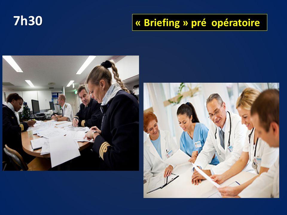 7h30 « Briefing » pré opératoire