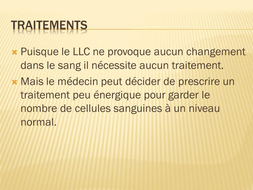 Puisque le LLC ne provoque aucun changement dans le sang il nécessite aucun traitement. Mais le médecin peut décider de prescrire un traitement peu én