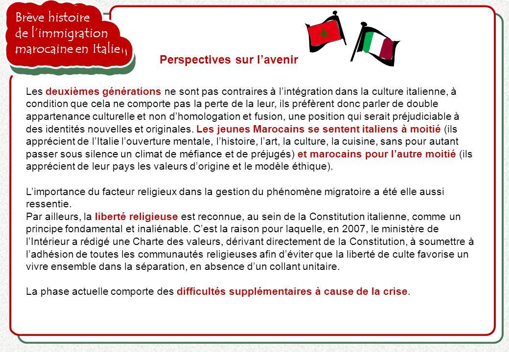 Brève histoire de limmigration marocaine en Italie Perspectives sur lavenir Les deuxièmes générations ne sont pas contraires à lintégration dans la cu