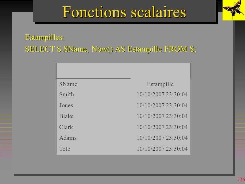 125 Fonctions scalaires n Peuvent simbriquer –contrairement aux agrégats SQL SELECT log((sum([qty]^2)^(1/2))) as exemple FROM SP group by [p#] having int(log(sum([qty]))) = 5 exemple 5.70875764008279 5.99146454710798