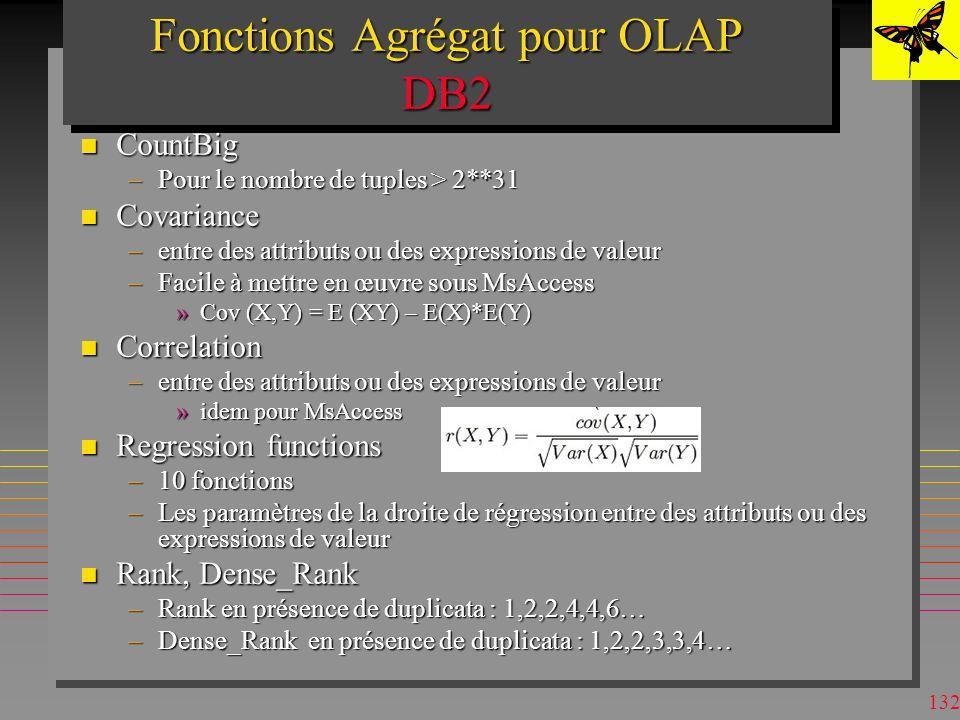 131 On peut utiliser la clause WHERE WHERE P# IN ('P1', 'P2') n Alors les fonctions ne calculent les agrégats que sur P1 et P2. n On peut aussi restre
