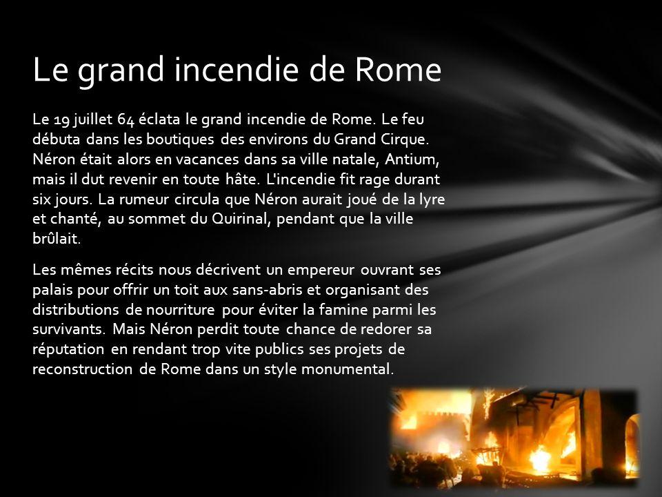 Le 19 juillet 64 éclata le grand incendie de Rome.
